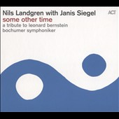 Janis Siegel/Nils Landgren: Some Other Time [Digipak] *