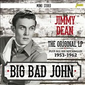 Jimmy Dean: Big Bad John: Original LP Plus All His Hit Singles *