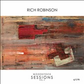 Rich Robinson (Black Crowes): Woodstock Sessions, Vol. 3