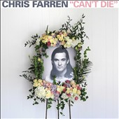 Chris Farren: Can't Die