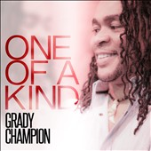 Grady Champion: One of a Kind *