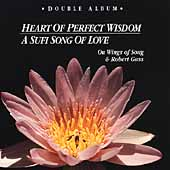 Robert Gass & On Wings of Song: Heart of Perfect Wisdom/Kalama: A Sufi Song of Love