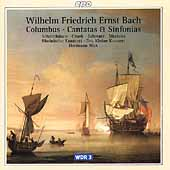 W.F.E. Bach: Columbus, Cantatas, Sinfonias / Max, et al