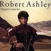 Robert Ashley: Improvement