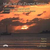 Music for the Funeral Service - Hymns, Psalms, Anthems, etc