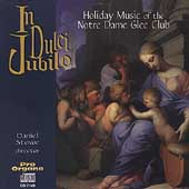 In dulci jubilo - Holiday Music of the Notre Dame Glee Club