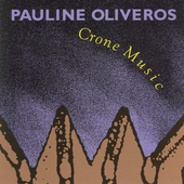 Oliveros: Crone Music / Pauline Oliveros