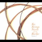 Various Artists: Six Strings North of the Border, Vol. 2 [Digipak]