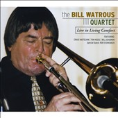 Bill Watrous: Live In Living Comfort *