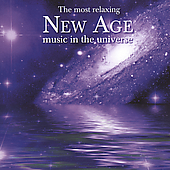 Various Artists: The Most Relaxing New Age Music in the Universe