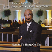 Bishop James Dixon II: Hymns to Hang on To