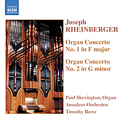 Rheinberger: Organ Concertos / Rowe, Skevington, et al