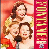 The Fontane Sisters: Till Then