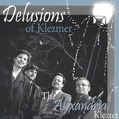 The Alexandria Kleztet: Delusions of Klezmer