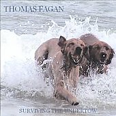 Thomas Fagan: Surviving the Undertow *