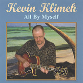 Kevin Klimek: All by Myself