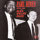 Earl Hines: Earl Hines with Alex Welsh
