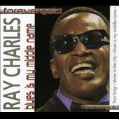 Ray Charles: Blues Is My Middle Name [Forever Gold]