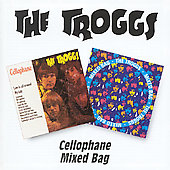 The Troggs: Cellophane/Mixed Bag