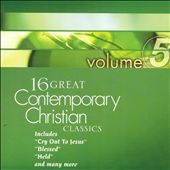 Various Artists: 16 Great Contemporary Christian Classics, Vol. 5