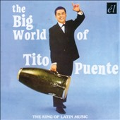 Tito Puente: Big World Of Tito Puente (The Soul Of Latin Music)
