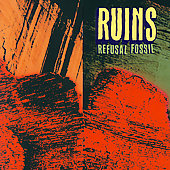 Ruins (Japan): Refusal Fossil [Bonus Tracks]