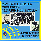 Ray Noble: Over on the Sunny Side