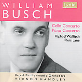 Busch: Cello Concerto, Piano Concerto / Wallfisch