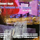 Robert Hugill: Testament of Dr. Cranmer & Other works / Brough, Chameleon Arts Orchestra