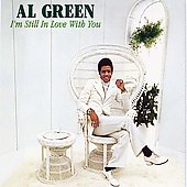 Al Green (Vocals): I'm Still in Love with You