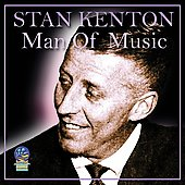 Stan Kenton: Man of Music