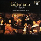 Telemann: Tafelmusik / Pieter-Jan Belder, Musica Amphion