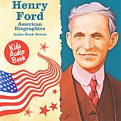 Various Artists: American Biographies Series: Henry Ford