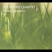 Joe Morris (Guitar): Today on Earth [Digipak]