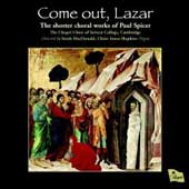 Come out Lazar - Choral Works of Paul Spicer / Sarah MacDonald, Chapel Choir of Selwyn