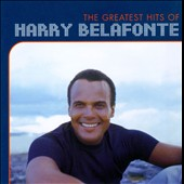 Harry Belafonte: The Greatest Hits of Harry Belafonte