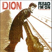 Dion: The Road I'm On: A Retrospective