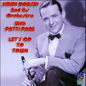 Jimmy Dorsey/Jimmy Dorsey & His Orchestra/Patti Page: Let's Go To Town
