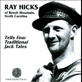 Ray Hicks: Tells Four Traditional Jack Tales *