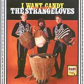The Strangeloves: I Want Candy: The Best of the Strangeloves
