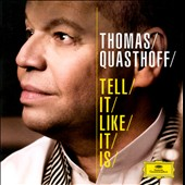 Thomas Quasthoff: Tell It Like It Is