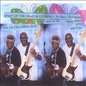 Mary Thompson: Spirit of the Dead Bluesmen *