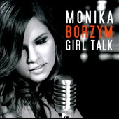 Monika Borzym: Girl Talk