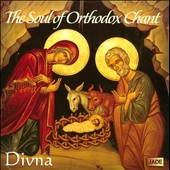 The Soul Of Orthodox Chant / Divna