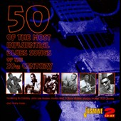 Various Artists: 50 of the Most Influential Blues Songs of the 20th Century