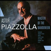 Astor Piazzolla: The Master of the Bandoneon