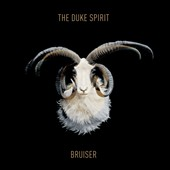 The Duke Spirit: Bruiser