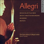 Allegri: Missa in Lectulo Meo; Missa Christus Resurgens; Miserere; Motets / Choir of KingÆs College London