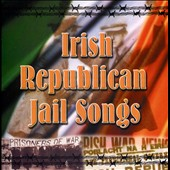The Dublin City Ramblers: Irish Republican Jail Songs