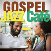 Smooth Jazz All Stars: Gospel Jazz Café
